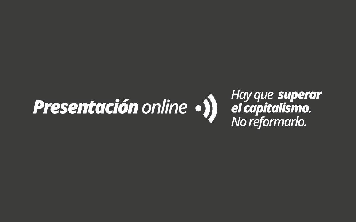 """Presentación online """"Hay que superar el capitalismo"""""""
